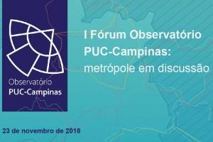 I Fórum Observatório PUC-Campinas: metrópole em discussão
