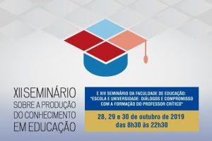XII Seminário Sobre a Produção do Conhecimento em Educação @ Auditório Cardeal Agnelo Rossi