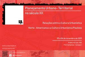 Seminário SP-América: Planejamento Urbano-Territorial no Século XX @ Sala 900 (H02) - Campus I da PUC-Campinas